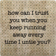 Paisley & Parsley Designs How Can I Trust You Marble Tile Coaster