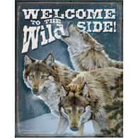 Wild Wings Welcome to the Wild Side - Wolf Tin Sign