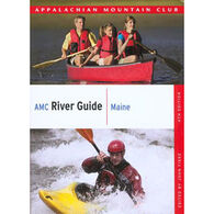 AMC River Guide Maine, 4th Edition by Appalachian Mountain Club