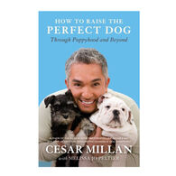 How To Raise The Perfect Dog: Through Puppyhood and Beyond By Cesar Millan & Melissa Jo Peltier