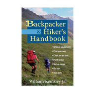 Backpacker & Hiker's Handbook By William Kemsley Jr.