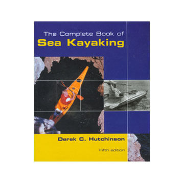 The Complete Book of Sea Kayaking by Derek C. Hutchinson