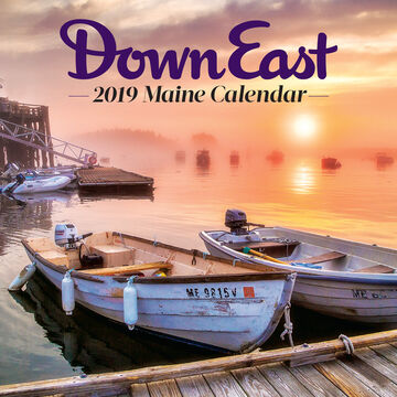 Maine: 2019 Down East Wall Calendar by Editors of Down East