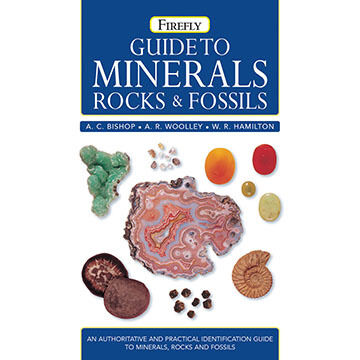 Guide to Minerals, Rocks and Fossils by A. Bishop, A. Woolley, & W. Hamilton