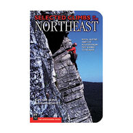Selected Climbs in the Northeast: Rock, Alpine, and Ice Routes from the Gunks to Acadia by S. Peter Lewis, David Horowitz