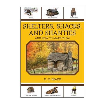 Shelters, Shacks, and Shanties by D. C. Beard