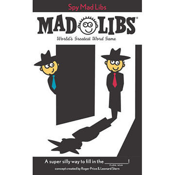 Spy Mad Libs by Roger Price & Leonard Stern