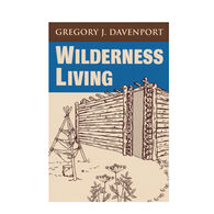 Wilderness Living By Gregory J. Davenport