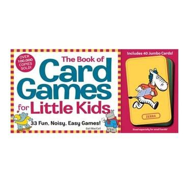 The Book of Card Games for Little Kids By Gail MacColl