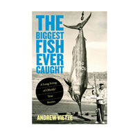 The Biggest Fish Ever Caught: A Long String of (Mostly) True Stories by Andrew Vietze