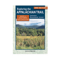 Exploring The Appalachian Trail: Hikes In Southern New England: 2nd Edition, Connecticut, Massachusetts & Vermont By David Emblidge