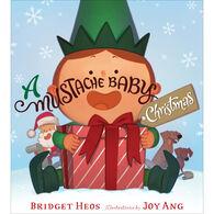 Mustache Baby Christmas by Bridget Heos