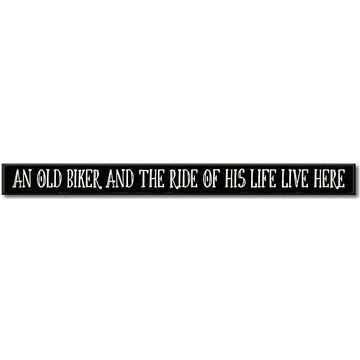 My Word! An Old Biker And The Ride Of His Life Live Here Wooden Sign