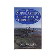 The Surfcaster's Guide To The Striper Coast by D.J. Muller
