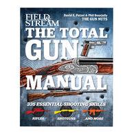 Field & Stream The Total Gun Manual: 335 Essential Shooting Skills By Phil Bourjaily and David Petzal