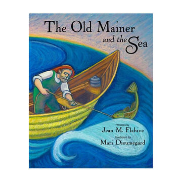 The Old Mainer & The Sea by Jean Flahive