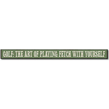 My Word! Golf: The Art Of Playing Fetch With Yourself Wooden Sign