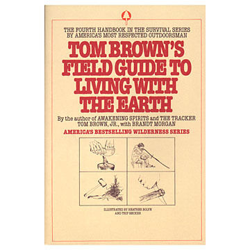 Tom Browns Field Guide to Living with the Earth by Tom Brown