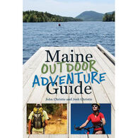 Maine Outdoor Adventure Guide by John & Josh Christie