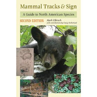 Mammal Tracks & Sign: A Guide to North American Species by Mark Elbroch & Casey McFarland