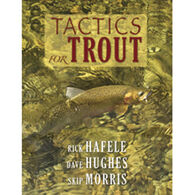 Tactics For Trout By Rick Jafele, Dave Hughes & Skip Morris