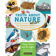 Truth About Nature: A Family's Guide to 144 Common Myths about the Great Outdoors by Stacy Tornio & Ken Keffer