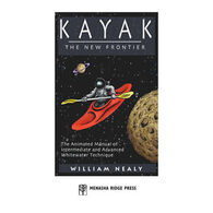 Kayak: The New Frontier, 2nd Edition By William Nealy