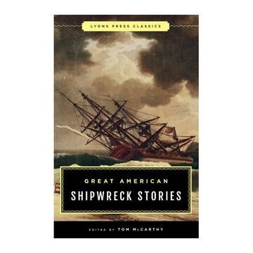Great American Shipwreck Stories: Lyons Press Classics by Tom McCarthy