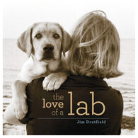 The Love of a Lab by Jim Dratfield