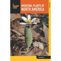 Medicinal Plants of North America: A Field Guide, 2nd Edition by Jim Meuninck