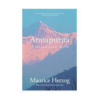 Annapurna: The First Conquest of an 8,000-Meter Peak by Maurice Herzog