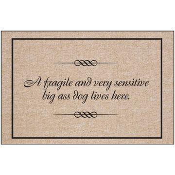 High Cotton Doormat - Fragile/Sensitive Dog