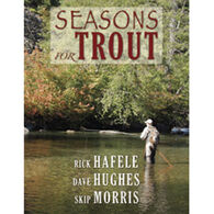 Seasons For Trout By Rick Hafele, Dave Hughes & Skip Morris