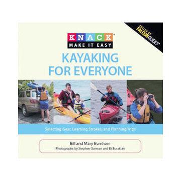 Knack Kayaking For Everyone by Bill & Mary Burnham