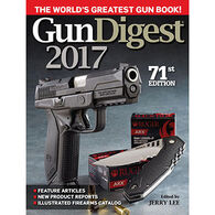 Gun Digest 2017, 71st Edition by Editor Jerry Lee