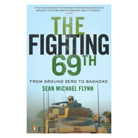 The Fighting 69th: From Ground Zero to Baghdad by Sean Michael Flynn