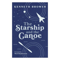 The Starship and the Canoe by Kenneth Brower