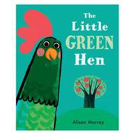 The Little Green Hen by Alison Murray