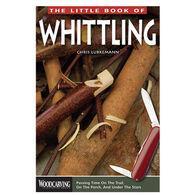 The Little Book of Whittling By Chris Lubkemann