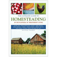 The Ultimate Guide To Homesteading: An Encyclopedia Of Independent Living By Nicole Faires