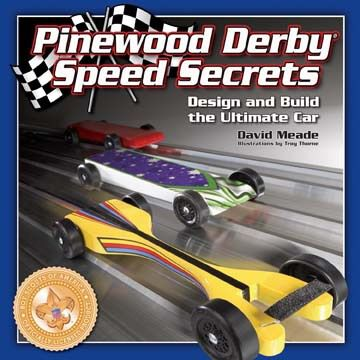 Pinewood Derby Speed Secrets: Design And Build The Ultimate Car by DK Publishing