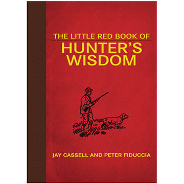 The Little Red Book Of Hunter's Wisdom By Jay Cassell & Peter Fiduccia