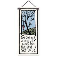 "Spooner Creek ""Grow Old"" Small Talls Tile"