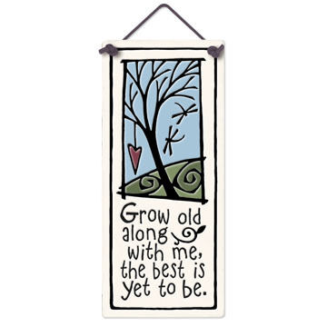 "Spooner Creek ""Grow Old"" Small Talls Tile"