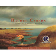 Rachel Carson: Preserving a Sense of Wonder by Joseph Bruchac & Thomas Locker
