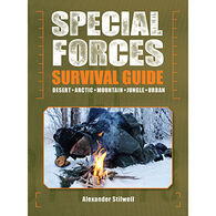 Special Forces Survival Guide: Desert, Arctic, Mountain, Jungle, Urban by Alexander Stilwell