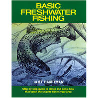 Basic Freshwater Fishing by Cliff Hauptmann