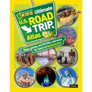 National Geographic Kids Ultimate U.S. Road Trip Atlas: Maps, Games, Activities, and More for Hours of Backseat Fun By Crispin Boyer