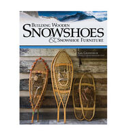 Building Wooden Snowshoes & Snowshoe Furniture By Gil Gilpatrick