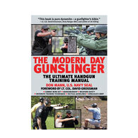 The Modern Day Gunslinger: The Ultimate Handgun Training Manual By Don Mann & Nicholas A. Basbanes